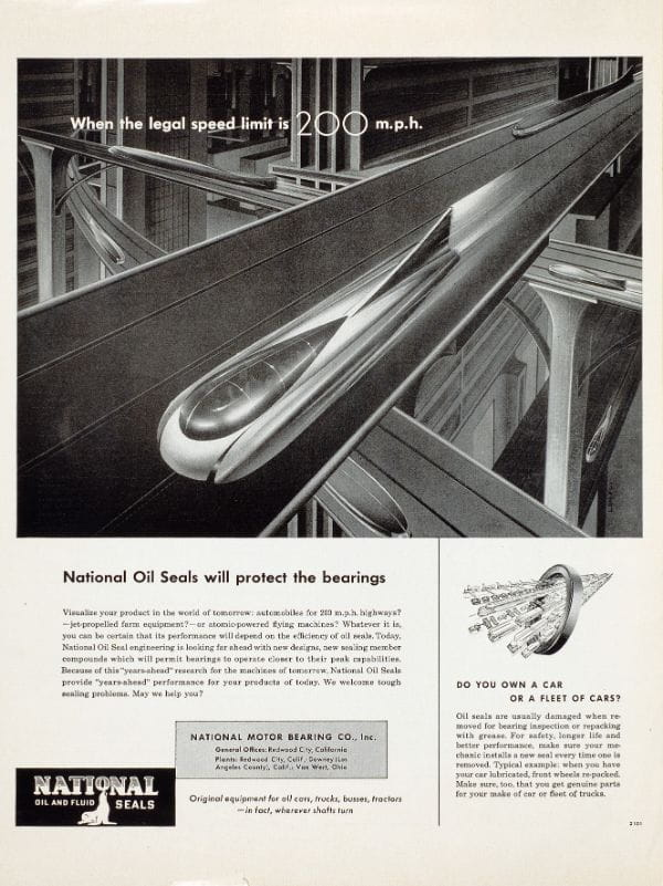 """When th legal speed limit is 200 m.p.h."" Jet-powered automobile portrayed as a rocket on an urban highway. (1950) Imagine your product in the world of tomorrow: An automobile designed for speed limits of 200 mph?Jet-propelled farm equipment? Atomically powered flying machines? Whatever comes to pass, you can be sure that these achievements will depend on the efficiency of oil seals. Illustration: Lon Fox"