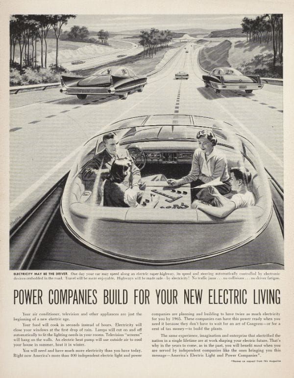 """Electric may be the driver. One day your car may speed along an electric super highway, its speed and steering automatically controlled by electronic devices embedded in the road. Travel will be more enjoyable. Highways will be made safe - by electricity! No traffic jams... no collisions... no driver fatigue."" The Smith family relaxes in their automatically piloted electrical automobile. (1957) Illustration: H. Miller"