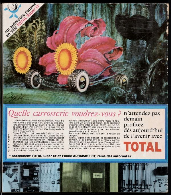 "A preview of the eco-friendly automobile as Total envisioned it in 1968. The image presents a dreamlike botanical car body. ""Just know that your car will run completely silently, without producing any emissions other than those that naturally emerge from plants as part of their vital functions, and that its fuel consumption will be two or three times less."""